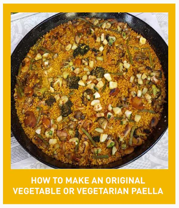 Original vegetable or vegetarian Paella Recipe from Valencia step by step with photos, video and pdf download file from Valencia Spain